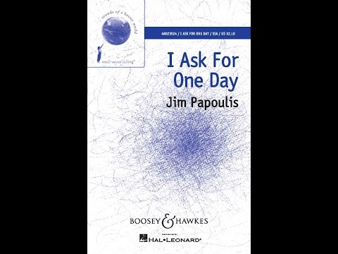 I Ask For One Day - By Jim Papoulis