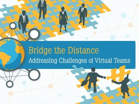 Webinar: Bridge the Distance: Addressing Challenges of Virtual Teams