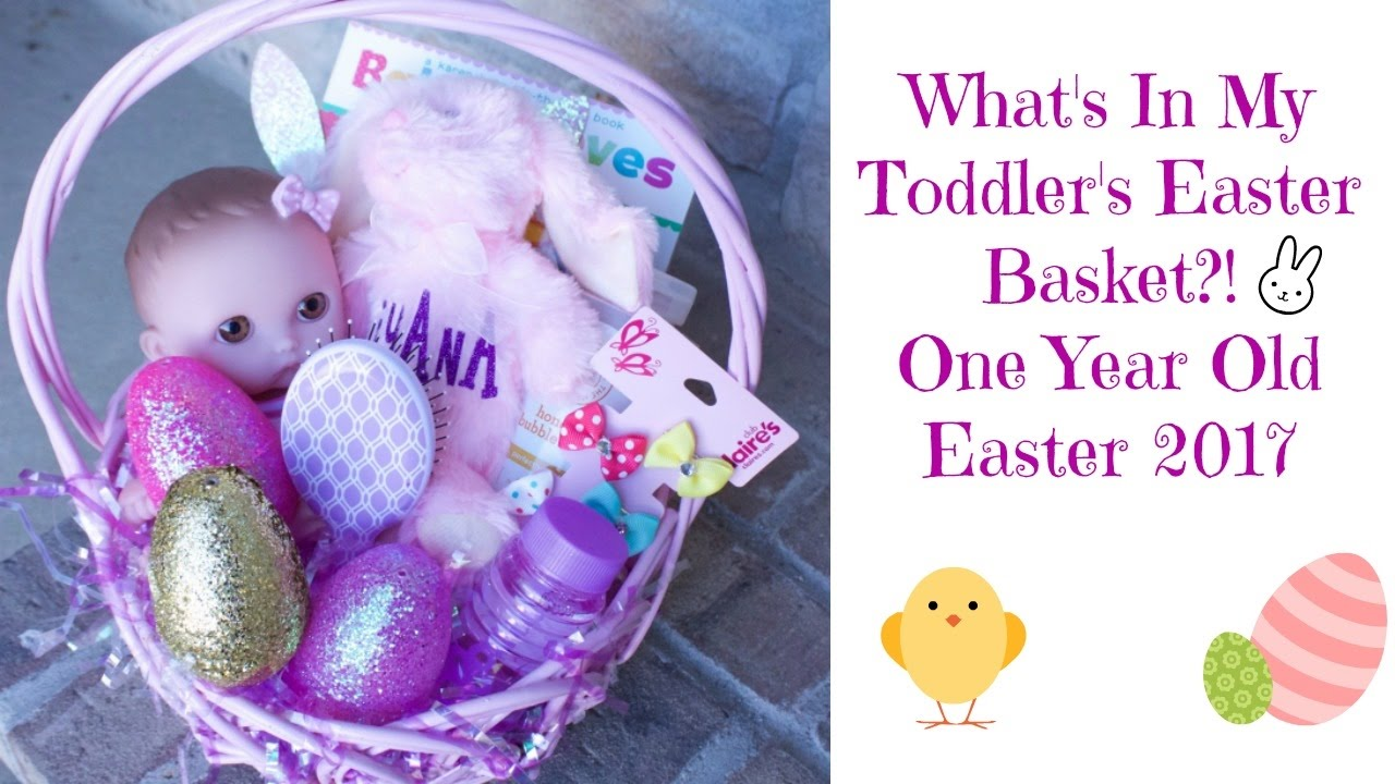 What S In My Toddler S Easter Basket One Year Old Youtube
