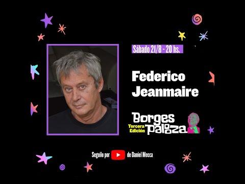 #BorgesPalooza: conversación sobre Borges con Federico Jeanmaire