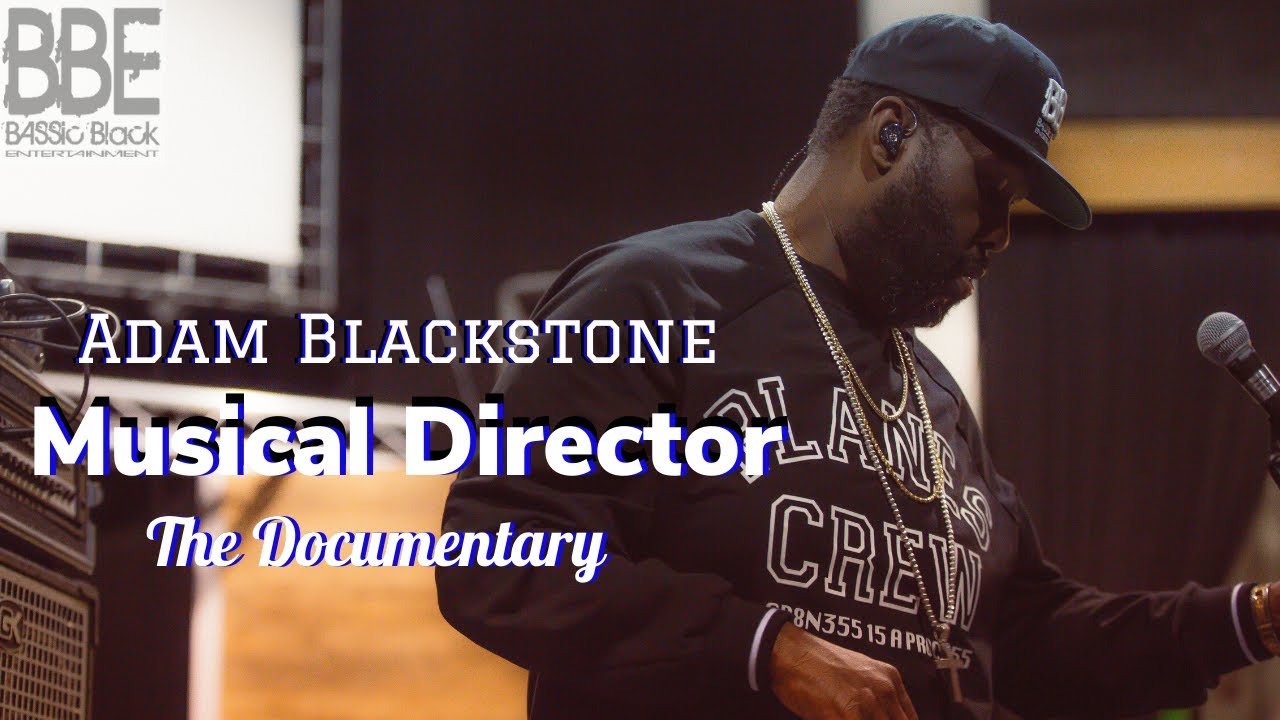 Adam Blackstone | Musical Director | The Documentary