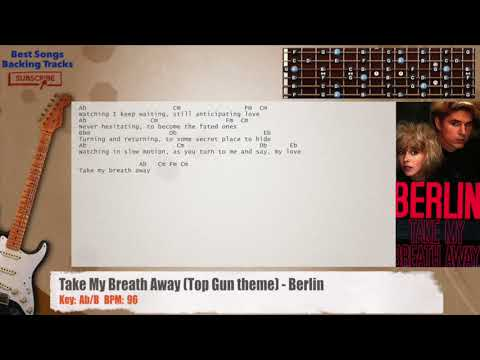 Take My Breath Away (Top Gun theme) - Berlin Guitar Backing Track with chords and lyrics