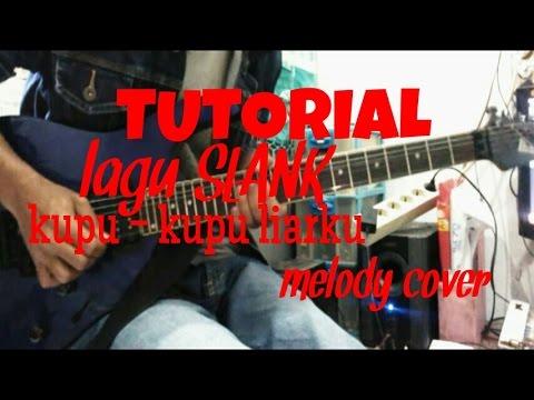 TUTORIAL LAGU SLANK - KUPU KUPU LIARKU ( melody cover )