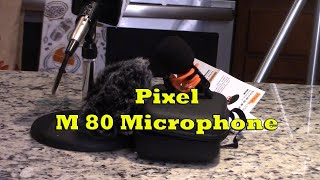 Pixel M 80 Microphone Product Review