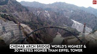 Chenab Arch Bridge: World's highest & 30 metres higher than Eiffel Tower