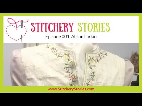 Alison Larkin: Historical Hand Embroidery & Costume Historian