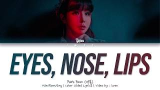[QUEENDOM] Park Bom (박봄) - Eyes, Nose, Lips (눈, 코, 입) (Han|Rom|Eng) Color Coded Lyrics/한국어 가사