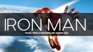 """Heroes, Villains and Redemption - Iron Man"" with Jonathan Chan"