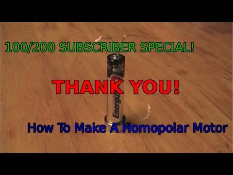 How to make a Homopolar Motor-100/200 SUBSCRIBER SPECIAL!