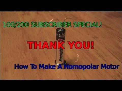 How to make a Homopolar Motor-100/200 SUBSCRIBER SPECIAL!