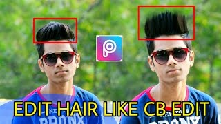 Edit hair like Cb edit in picsart || Picsart Editing Tutorial In Hindi