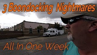 Boondocking Nightmare -- My Week Of Urban Camping Drama