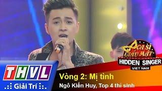 THVL | Ca sĩ giấu mặt 2015 - Tập 11: Ngô Kiến Huy | Vòng 2: Mị tình - Ngô Kiến Huy, Top 4 thí sinh