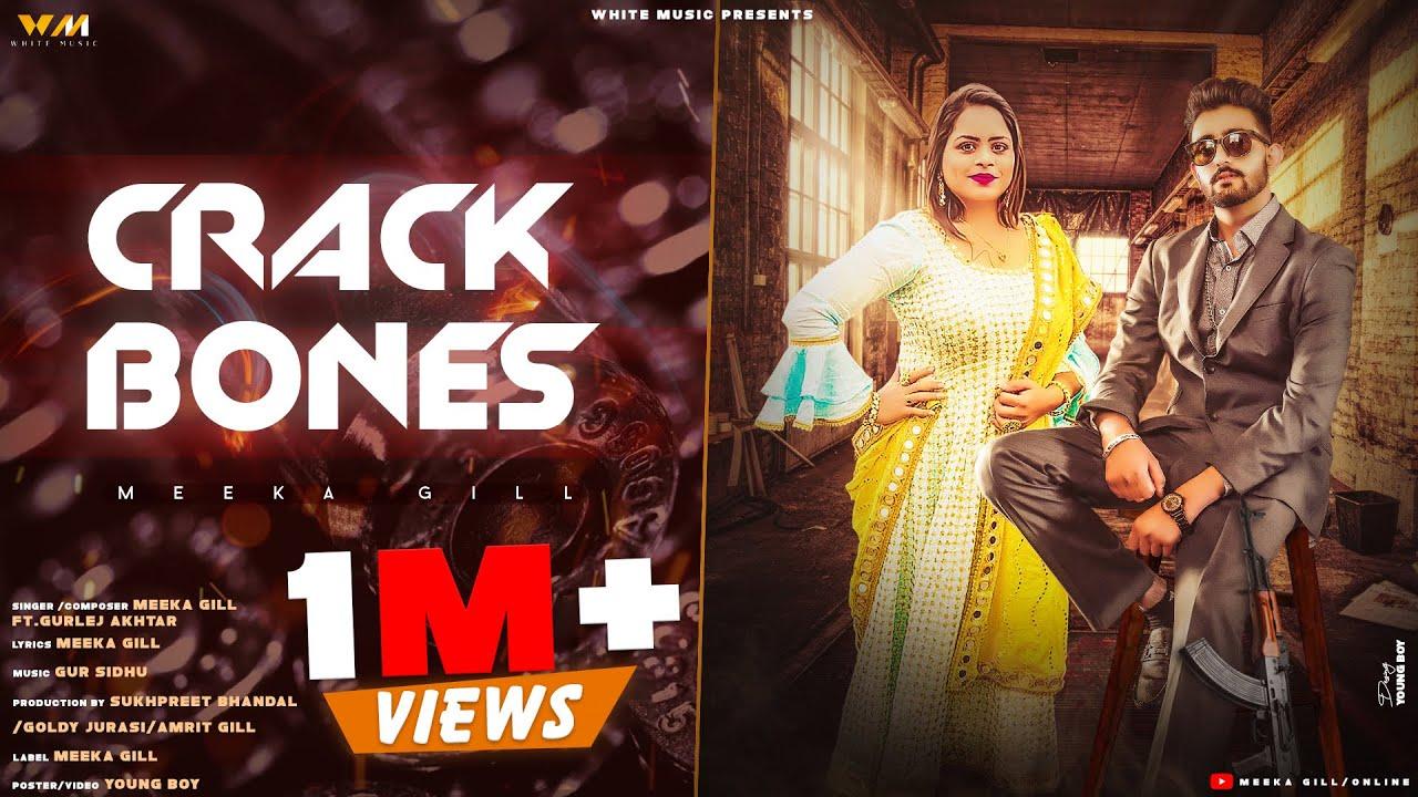 Download Crack Bones (Official Song) Meeka Gill Ft Gurlej Akhtar | Gur Sidhu |  Latest Punjabi Song 2021