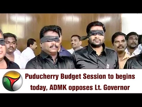 Puducherry Budget Session to begins today, ADMK opposes Lt. Governor | Live report