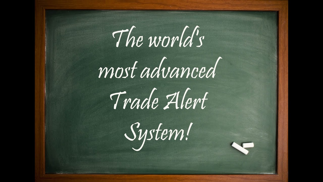 The most advanced trade alert system!