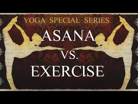 Yoga Special Series: Asana Vs Exercise