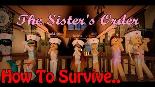 How To Survive The Sister's Order.. Secrets and Tips [A Guide] (Roblox)