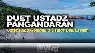 Kajian Islam Panduan Akhir Zaman | Ustadz Abu Qotadah & Ustadz Abu Yahya Badrusalam