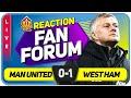 NO MORE DONNY GAME TIME? Man United 0-1 West Ham | LIVE Fan Forum