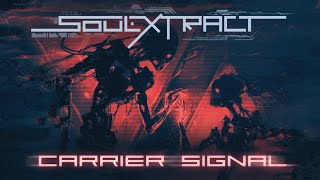 [Klayton Presents] Soul Extract - Carrier Signal