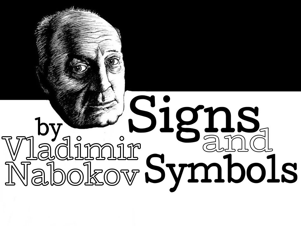nabokov signs and symbols story analysis Talk about obsession: anatomy of a short story: nabokov's puzzles, codes, signs and symbols (continuum) is a massive exploration of the master's (possibly) most masterful short story, signs and .