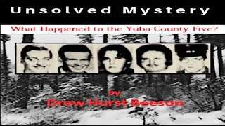 Unsolved Disturbing Case | The Disappearance of the Yuba County 5