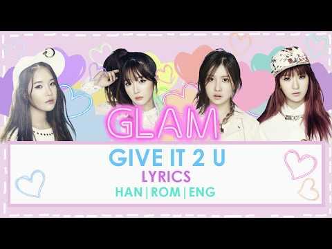 GLAM - Give it 2 U Lyrics (HAN| ROM| ENG)