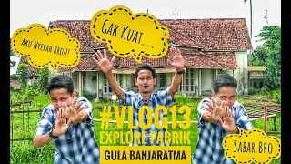 Pabrik Gula Banjaratma Brebes|#VLOG13
