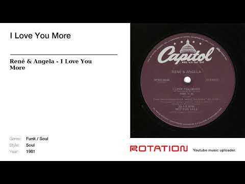 René & Angela - I Love You More