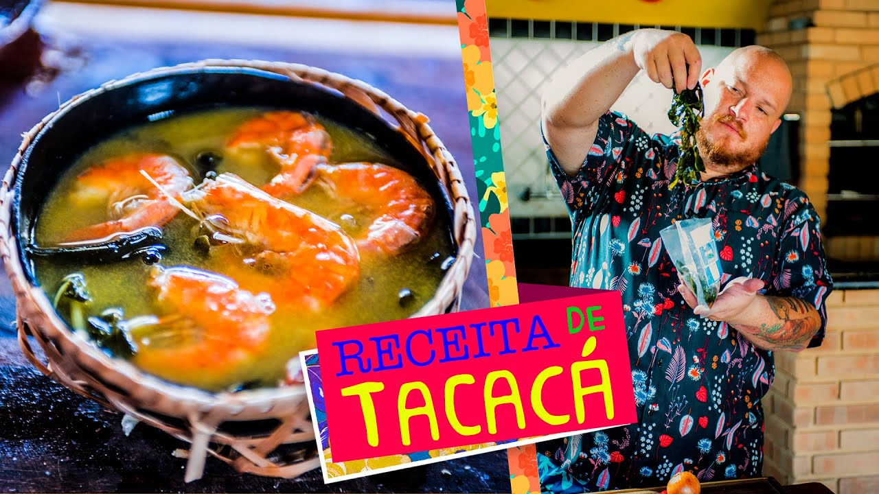Tacacá (receita típica do Pará) - Cansei de ser chef