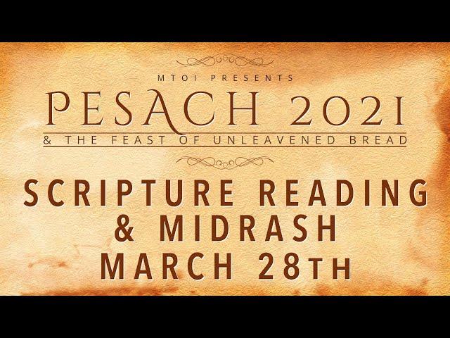 MTOI Feast of Unleavened Bread 2021| Scripture Reading & Midrash | 3-28-2021