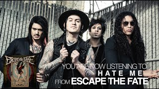 Escape the Fate - Hate Me (Audio Stream)