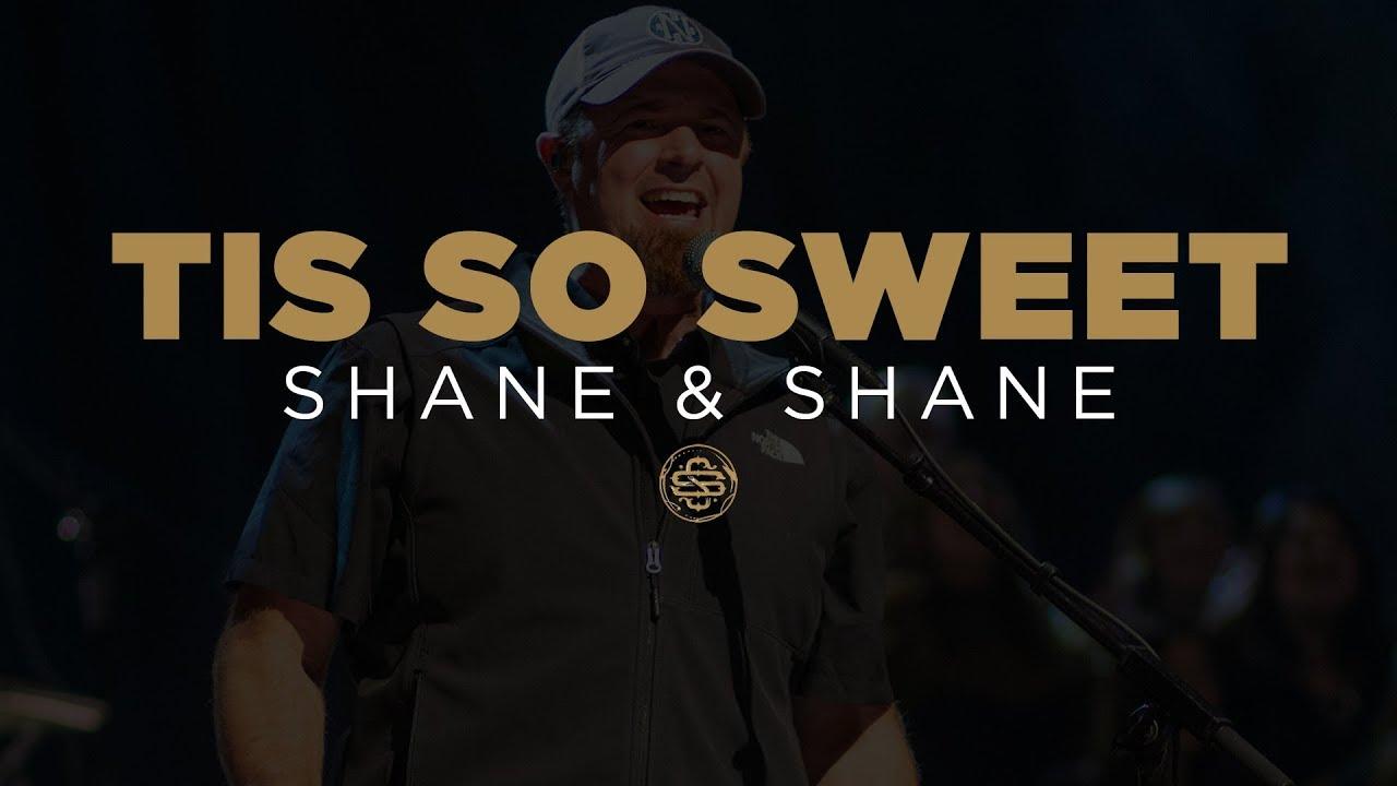 Shane Shane Tis So Sweet Youtube