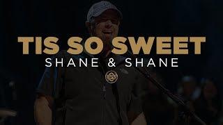 Shane & Shane: Tis So Sweet