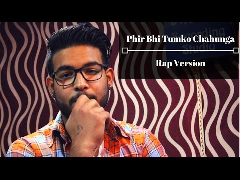 Phir Bhi Tumko Chahunga (Rap Version) - Half Girlfriend   Arijit Singh   KK The Rapper (Cover)