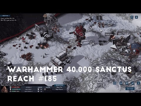 The Knights Strike Back Part 3 | Let's Play Warhammer 40,000 Sanctus Reach #185 |