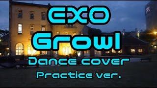 EXO Growl dance cover practice ver. 練習版/lotto/monster/カバー/模仿/舞蹈練習/振り付け/踊ってみた/ dance tutorial/ 分解動作