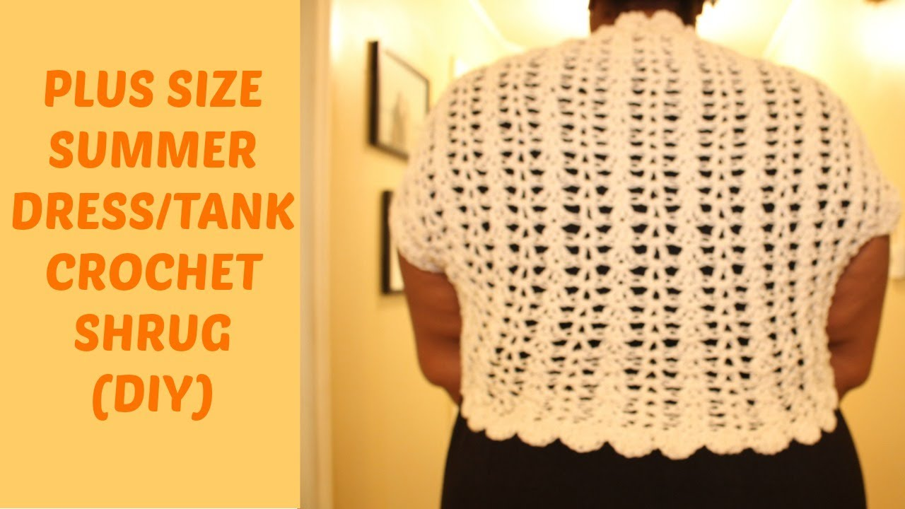PLUS SIZE SUMMER DRESS/TANK CROCHET SHRUG (DIY)| Jackie1113