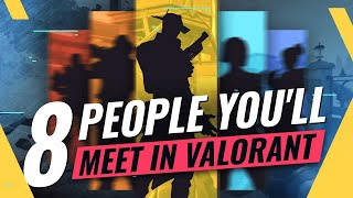 8 Types Of Plaỳers You'll ALWAYS Meet In Valorant