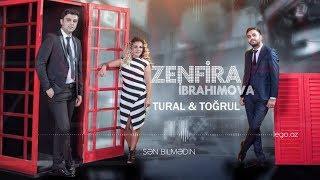Zenfira Ibrahimova  Tural Togrul - Sen Bilmedin