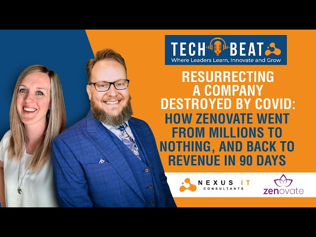 How Zenovate Went From Millions to Nothing, & Back to Revenue In 90 Days   Nexus IT Tech Beat  