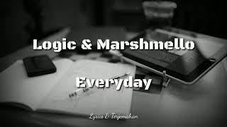 Logic & Marshmello - Everyday | Lyrics & Terjemahan
