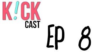 Food N' Lame Sh*t | K!CKCast EP. 8 thumbnail