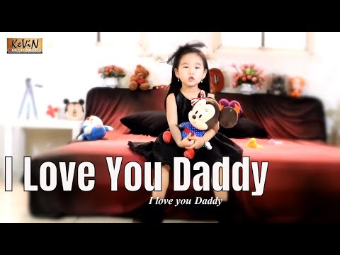 I Love You Daddy - Jane Gabriela Sutedja