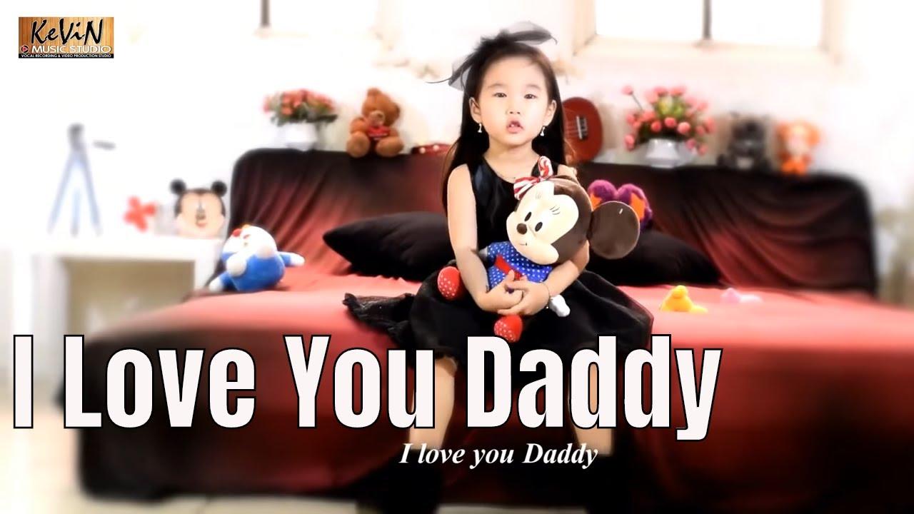 I Love You Daddy Jane Gabriela Sutedja Happy Fathers Day Youtube
