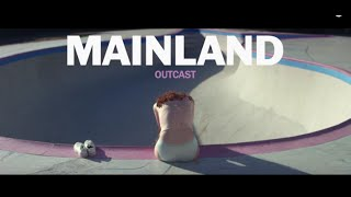Mainland - Outcast [Official Video]