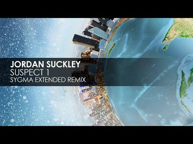 Jordan Suckley - Suspect 1 (Sygma Extended Remix)