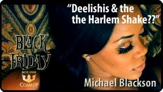 "Michael Blackson ""Harlem Shake"" ""Black Friday"" Ep 34"