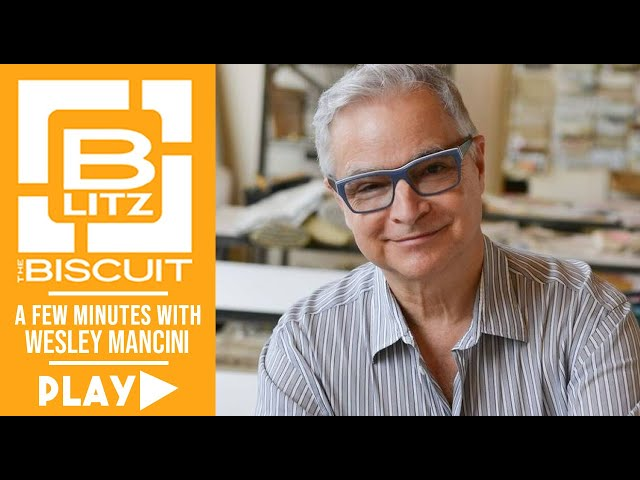 Biscuit Blitz: 5 Minutes with Wesley Mancini